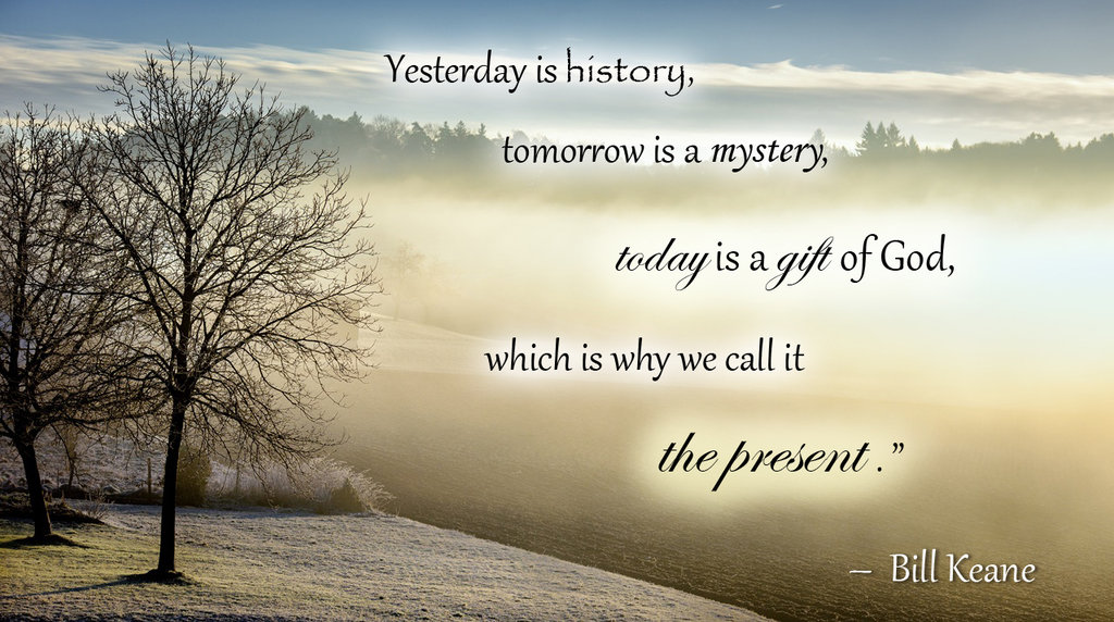 bill_keane___today_is_a_gift_of_god_by_leafeo-d956rzb